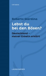Cover »Lebst du bei den Bösen« . Roberto Giardina (Launenweber)