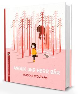 Cover »Anouk und Herr Bär«. Mascha Wolfram (Edition Pastorplatz)