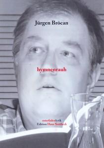 Cover Jürgen Brôcan »hymnenrauh. Gedichte« (roterfadenlyrik. Edition Haus Nottbeck). Oelde/Dortmund: Vorsatz Verlag, 2016.